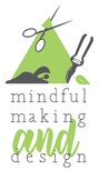 Mindful Making and Design